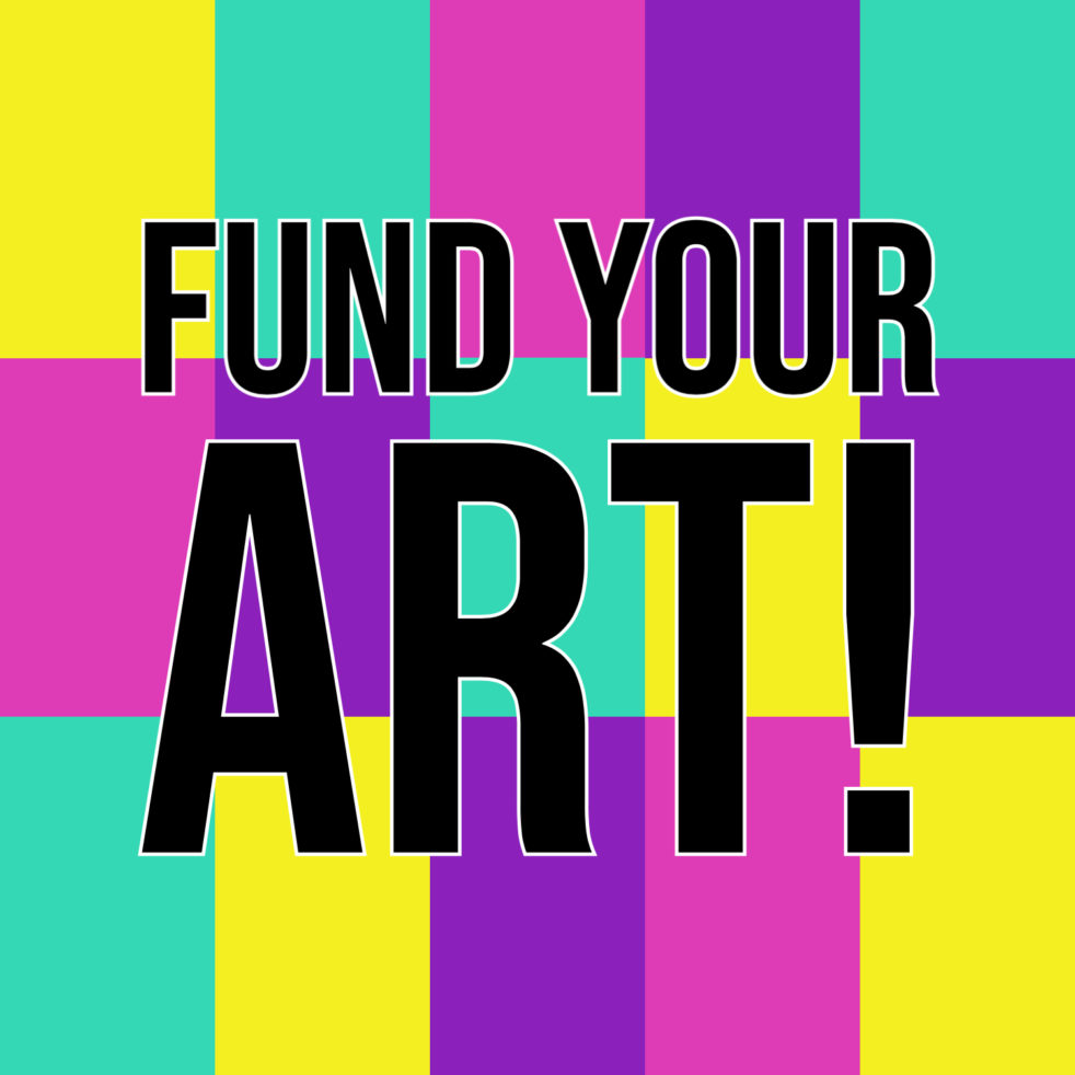 Fund your art!